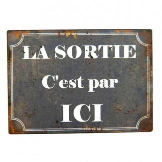 Plaque de rue métal ''La sortie c'est par ici''
