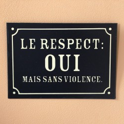 "Plaque de rue ""Le Respect"""