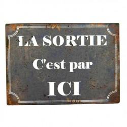 Plaque de rue ''La sortie c'est par ici''