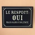 """Plaque de rue """"Le Respect"""""""