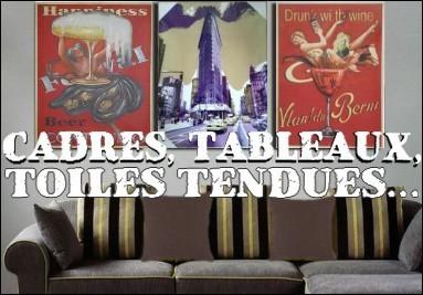 Cadres, Tableaux et Toiles tendues